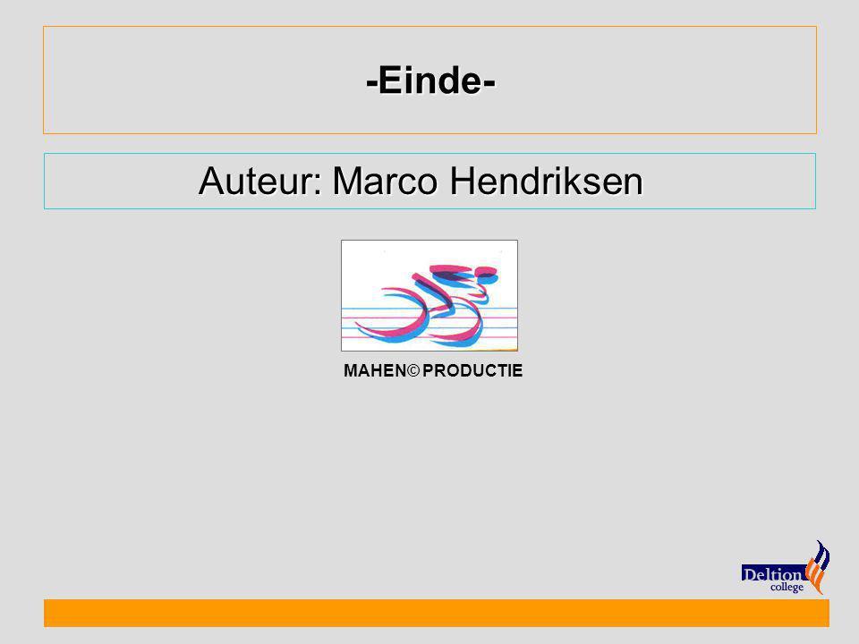 -Einde- MAHEN© PRODUCTIE Auteur: Marco Hendriksen