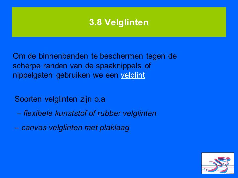 3.8 Velglinten Om de binnenbanden te beschermen tegen de scherpe randen van de spaaknippels of nippelgaten gebruiken we een velglint Soorten velglinte