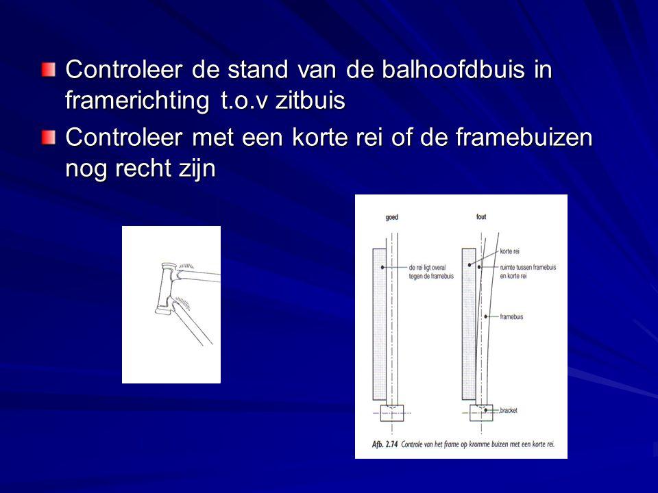 Controleer de stand van de balhoofdbuis in framerichting t.o.v zitbuis Controleer met een korte rei of de framebuizen nog recht zijn