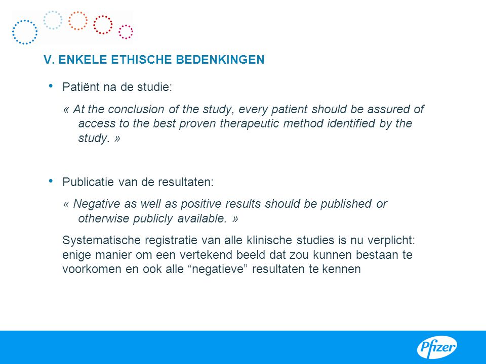 Patiënt na de studie: « At the conclusion of the study, every patient should be assured of access to the best proven therapeutic method identified by