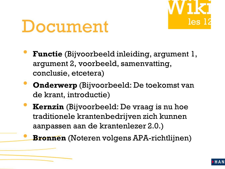 les 12 Document Functie (Bijvoorbeeld inleiding, argument 1, argument 2, voorbeeld, samenvatting, conclusie, etcetera) Onderwerp (Bijvoorbeeld: De toe