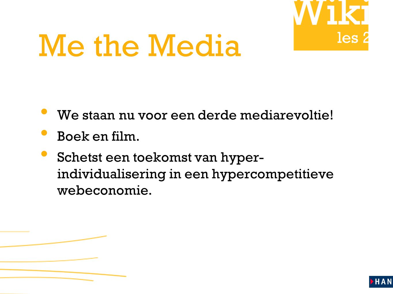 les 2 Me the Media We staan nu voor een derde mediarevoltie.