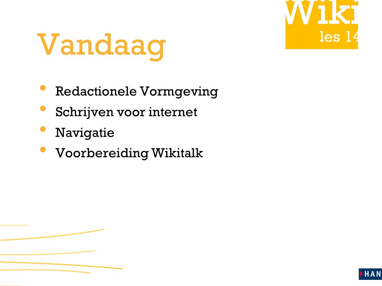 les 14 Vandaag Redactionele Vormgeving Schrijven voor internet Navigatie Voorbereiding Wikitalk