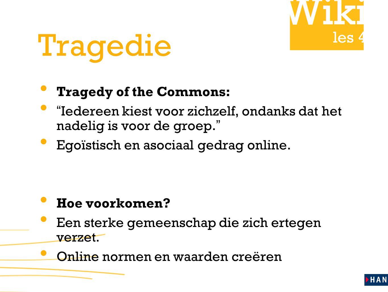 """les 4 Tragedie Tragedy of the Commons: """" Iedereen kiest voor zichzelf, ondanks dat het nadelig is voor de groep. """" Egoïstisch en asociaal gedrag onlin"""