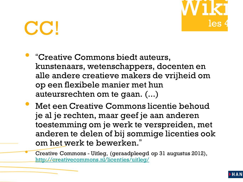 """les 4 CC! """" Creative Commons biedt auteurs, kunstenaars, wetenschappers, docenten en alle andere creatieve makers de vrijheid om op een flexibele mani"""