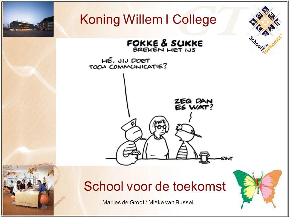 Marlies de Groot / Mieke van Bussel Koning Willem I College Praten kunnen ze als de beste, maar communiceren.