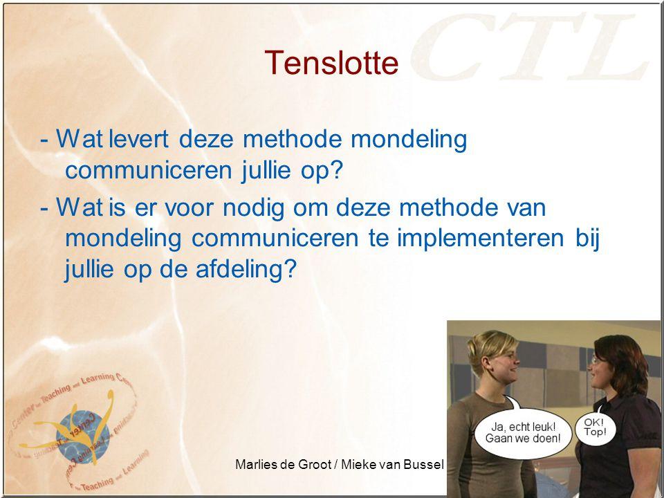 Marlies de Groot / Mieke van Bussel Tenslotte - Wat levert deze methode mondeling communiceren jullie op.