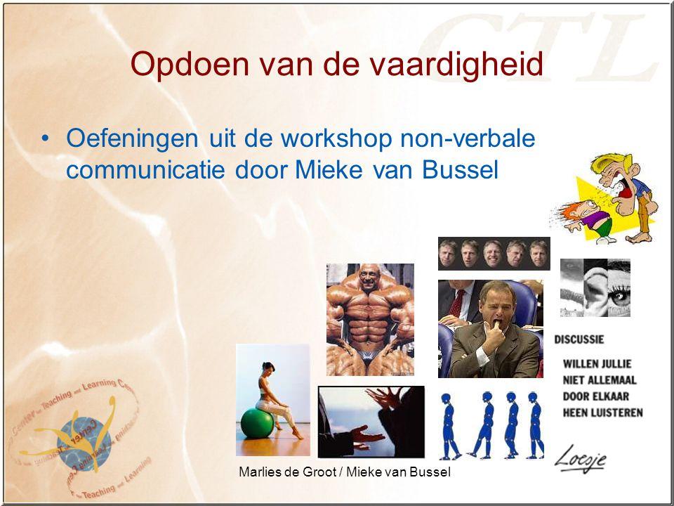 Marlies de Groot / Mieke van Bussel Opdoen van de vaardigheid Oefeningen uit de workshop non-verbale communicatie door Mieke van Bussel