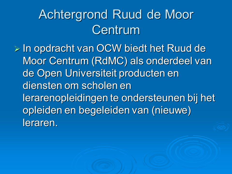 Achtergrond Ruud de Moor Centrum  In opdracht van OCW biedt het Ruud de Moor Centrum (RdMC) als onderdeel van de Open Universiteit producten en diens