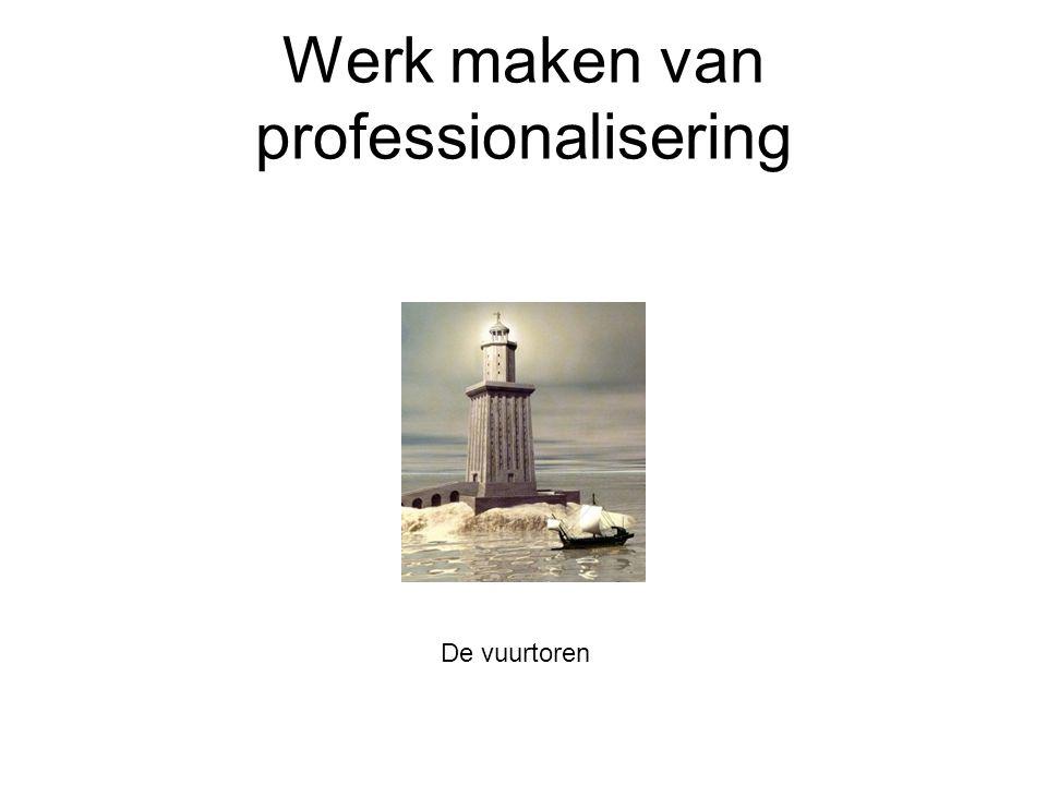 Werk maken van professionalisering De vuurtoren