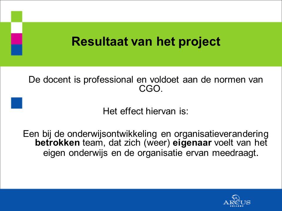 Resultaat van het project De docent is professional en voldoet aan de normen van CGO.