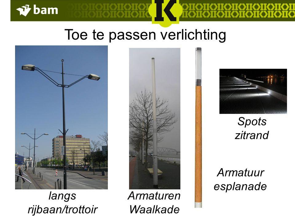 Toe te passen verlichting langs rijbaan/trottoir Armaturen Waalkade Armatuur esplanade Spots zitrand