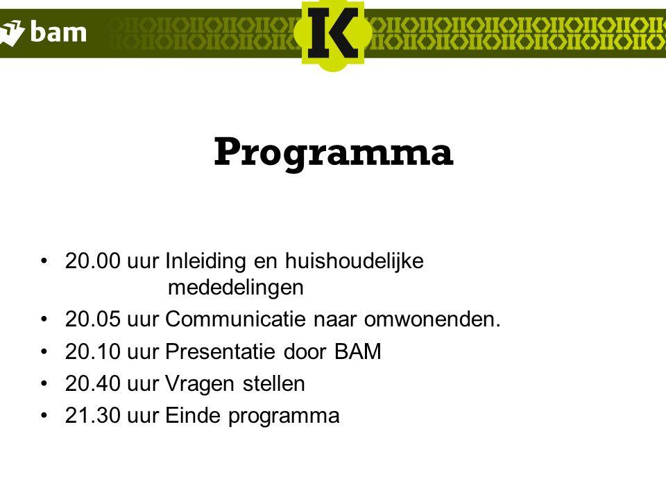 Programma 20.00 uur Inleiding en huishoudelijke mededelingen 20.05 uur Communicatie naar omwonenden.