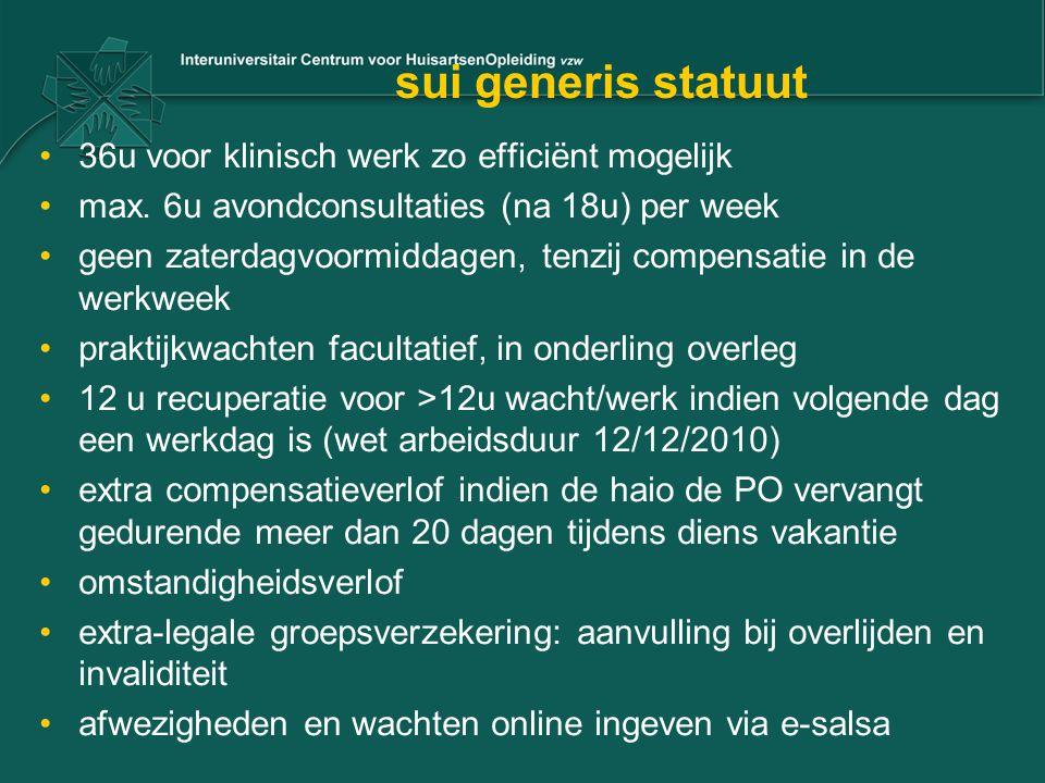sui generis statuut 36u voor klinisch werk zo efficiënt mogelijk max. 6u avondconsultaties (na 18u) per week geen zaterdagvoormiddagen, tenzij compens