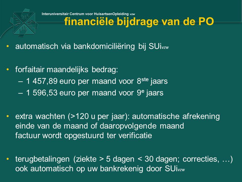 financiële bijdrage van de PO automatisch via bankdomiciliëring bij SUi vzw forfaitair maandelijks bedrag: –1 457,89 euro per maand voor 8 ste jaars –