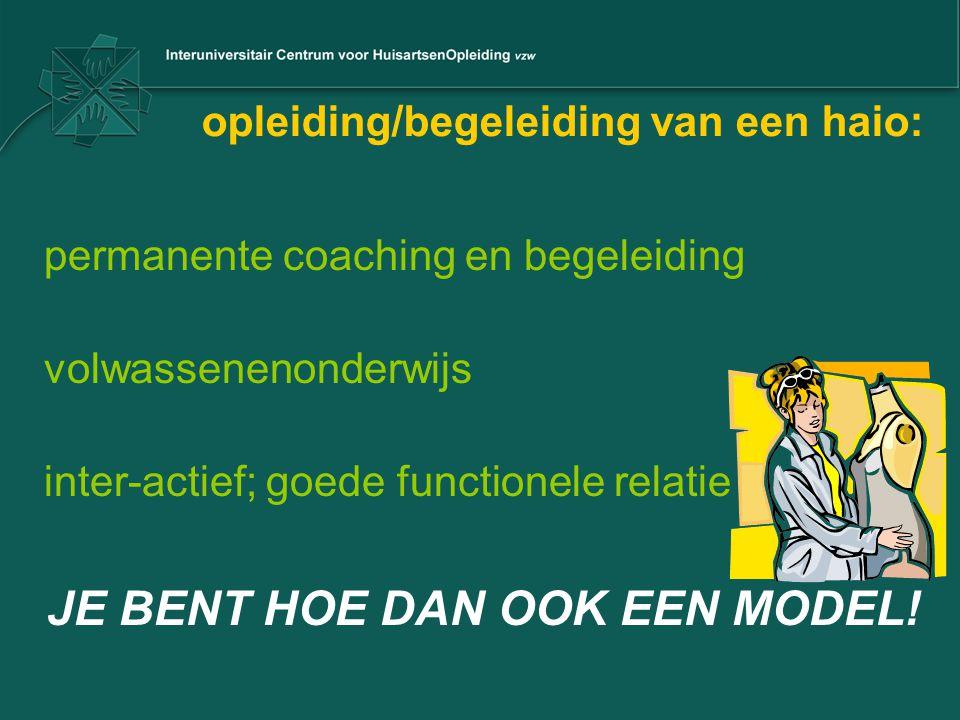 opleiding/begeleiding van een haio: permanente coaching en begeleiding volwassenenonderwijs inter-actief; goede functionele relatie JE BENT HOE DAN OO