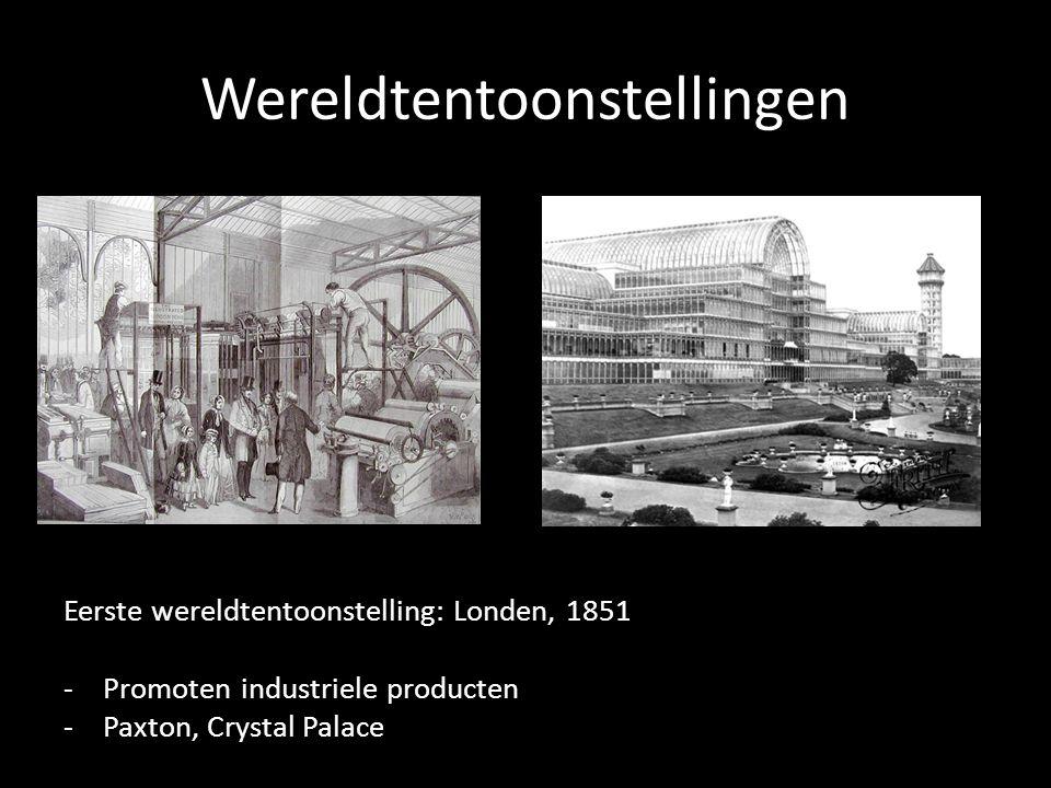 Wereldtentoonstellingen Eerste wereldtentoonstelling: Londen, 1851 -Promoten industriele producten -Paxton, Crystal Palace