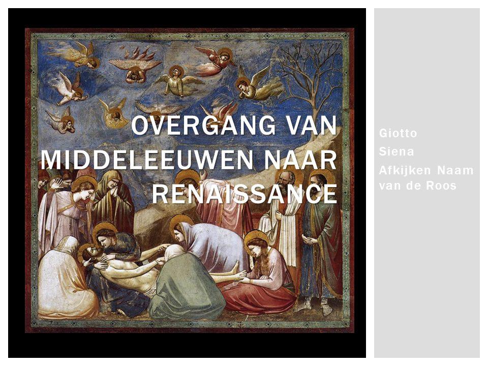 Giotto Siena Afkijken Naam van de Roos OVERGANG VAN MIDDELEEUWEN NAAR RENAISSANCE