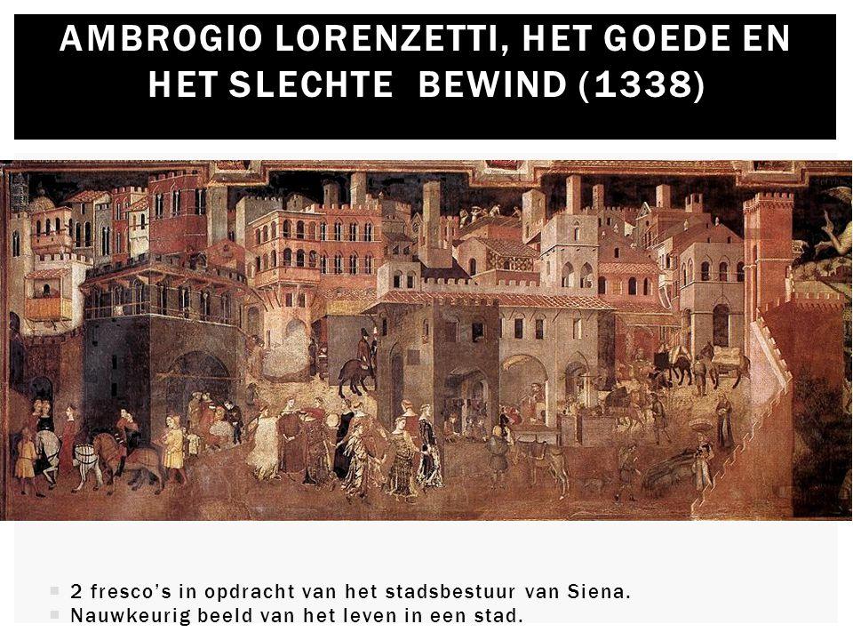  2 fresco's in opdracht van het stadsbestuur van Siena.  Nauwkeurig beeld van het leven in een stad. AMBROGIO LORENZETTI, HET GOEDE EN HET SLECHTE B