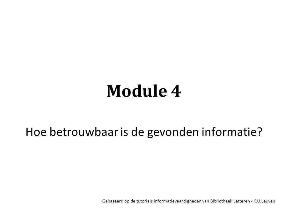 Module 4 Hoe betrouwbaar is de gevonden informatie.