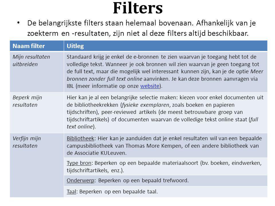 De belangrijkste filters staan helemaal bovenaan. Afhankelijk van je zoekterm en -resultaten, zijn niet al deze filters altijd beschikbaar. Naam filte