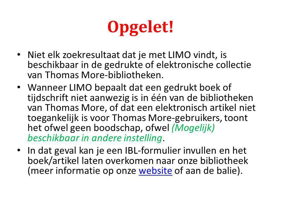 Opgelet! Niet elk zoekresultaat dat je met LIMO vindt, is beschikbaar in de gedrukte of elektronische collectie van Thomas More-bibliotheken. Wanneer