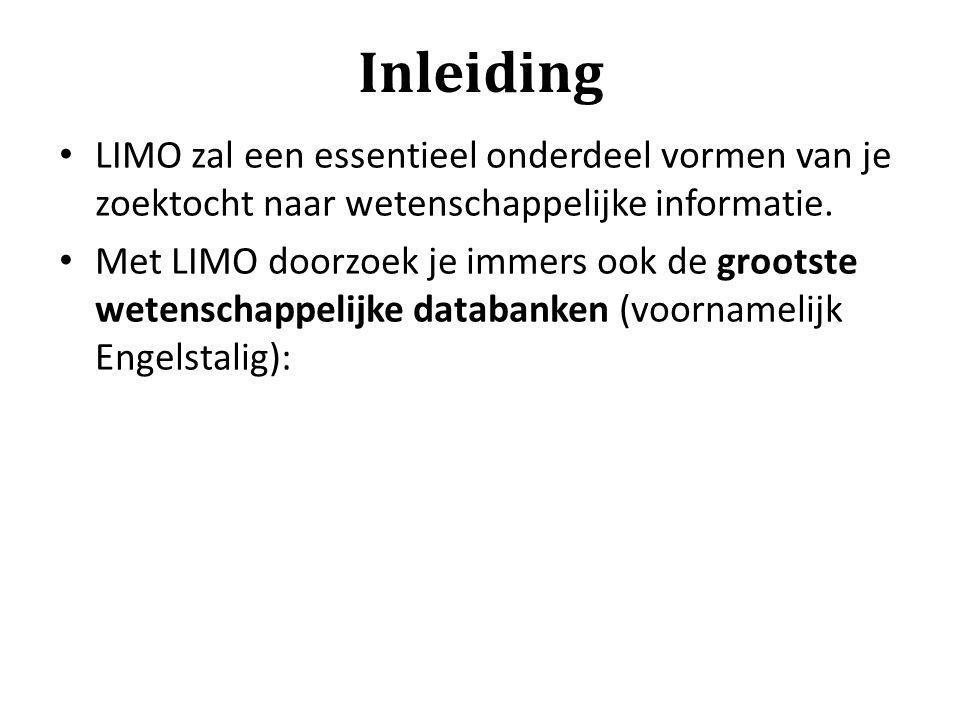Inleiding LIMO zal een essentieel onderdeel vormen van je zoektocht naar wetenschappelijke informatie. Met LIMO doorzoek je immers ook de grootste wet