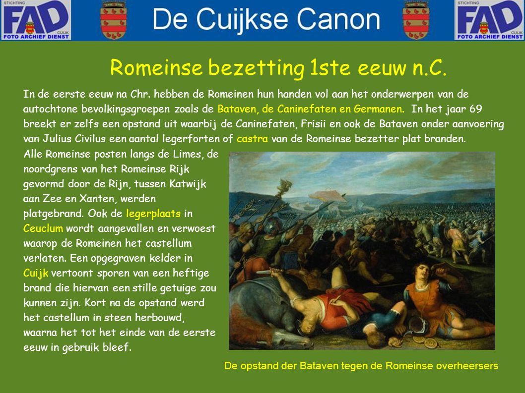 """In de eerste helft van de eerste eeuw n.C., waarschijnlijk in 47 n.C., werd hier in Ceuclum, zoals Cuijk toen genoemd werd, een """"castellum"""" gebouwd en"""