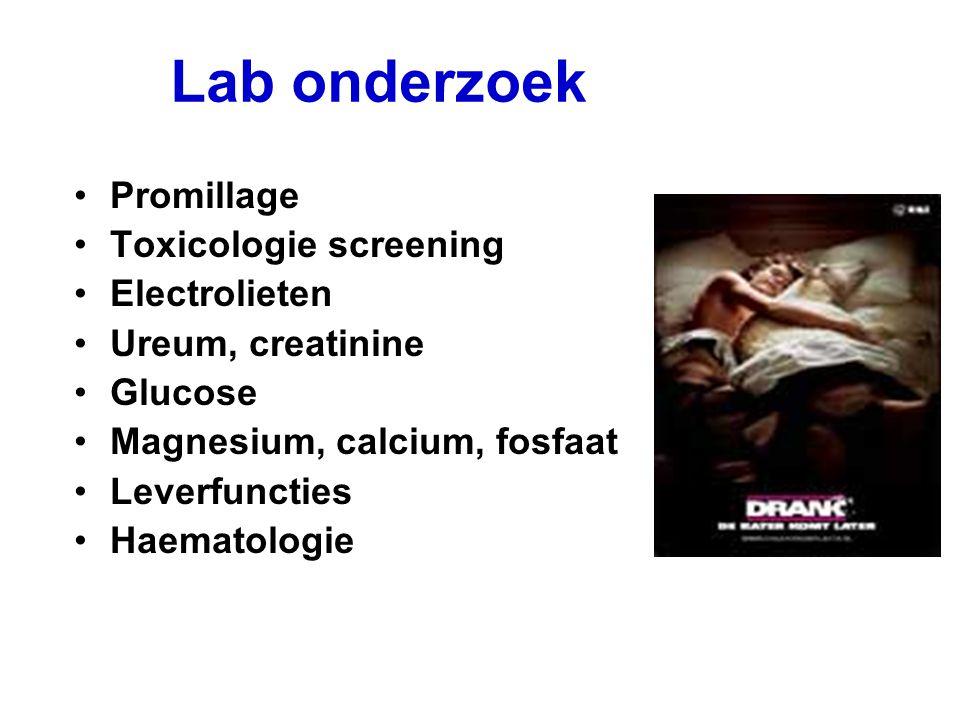 Lab onderzoek Promillage Toxicologie screening Electrolieten Ureum, creatinine Glucose Magnesium, calcium, fosfaat Leverfuncties Haematologie