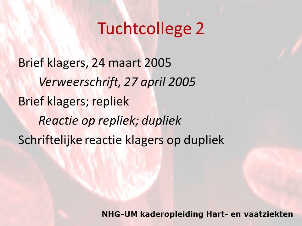 NHG-UM kaderopleiding Hart- en vaatziekten Tuchtcollege 2 Brief klagers, 24 maart 2005 Verweerschrift, 27 april 2005 Brief klagers; repliek Reactie op