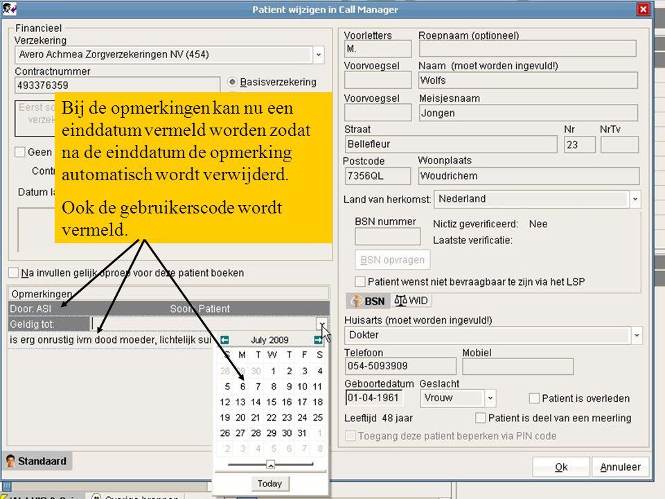 Bij de opmerkingen kan nu een einddatum vermeld worden zodat na de einddatum de opmerking automatisch wordt verwijderd. Ook de gebruikerscode wordt ve