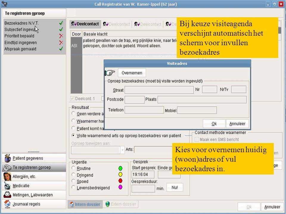 Bij keuze visiteagenda verschijnt automatisch het scherm voor invullen bezoekadres Kies voor overnemen huidig (woon)adres of vul bezoekadres in.