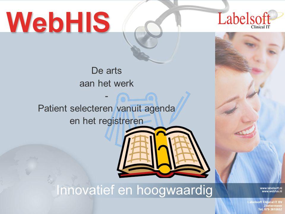 De arts aan het werk - Patient selecteren vanuit agenda en het registreren