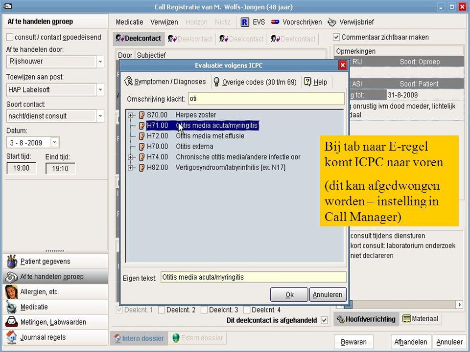 Bij tab naar E-regel komt ICPC naar voren (dit kan afgedwongen worden – instelling in Call Manager)