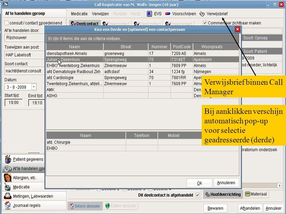 Verwijsbrief binnen Call Manager Bij aanklikken verschijn automatisch pop-up voor selectie geadresseerde (derde)