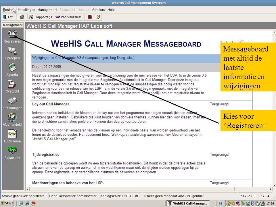 """Messageboard met altijd de laatste informatie en wijzigingen Kies voor """"Registreren"""""""