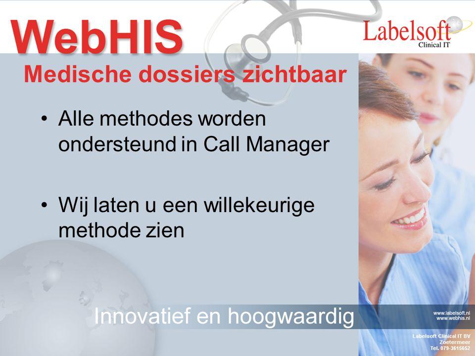 Alle methodes worden ondersteund in Call Manager Wij laten u een willekeurige methode zien Medische dossiers zichtbaar