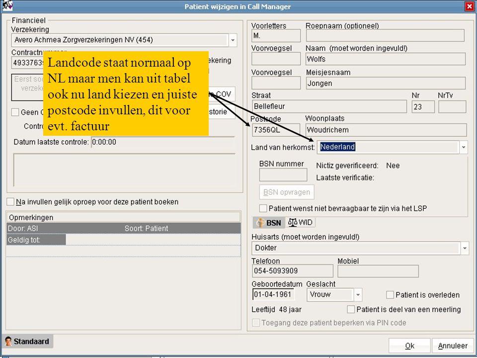 Landcode staat normaal op NL maar men kan uit tabel ook nu land kiezen en juiste postcode invullen, dit voor evt. factuur