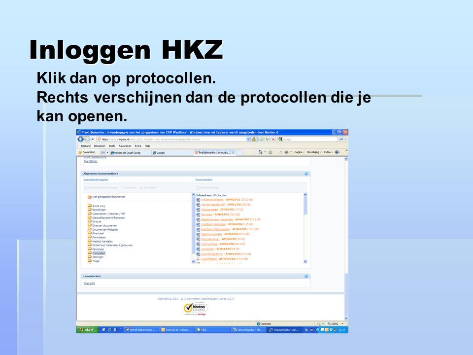 Inloggen HKZ Klik dan op protocollen. Rechts verschijnen dan de protocollen die je kan openen.