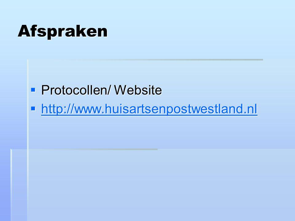 Afspraken  Protocollen/ Website  http://www.huisartsenpostwestland.nl http://www.huisartsenpostwestland.nl
