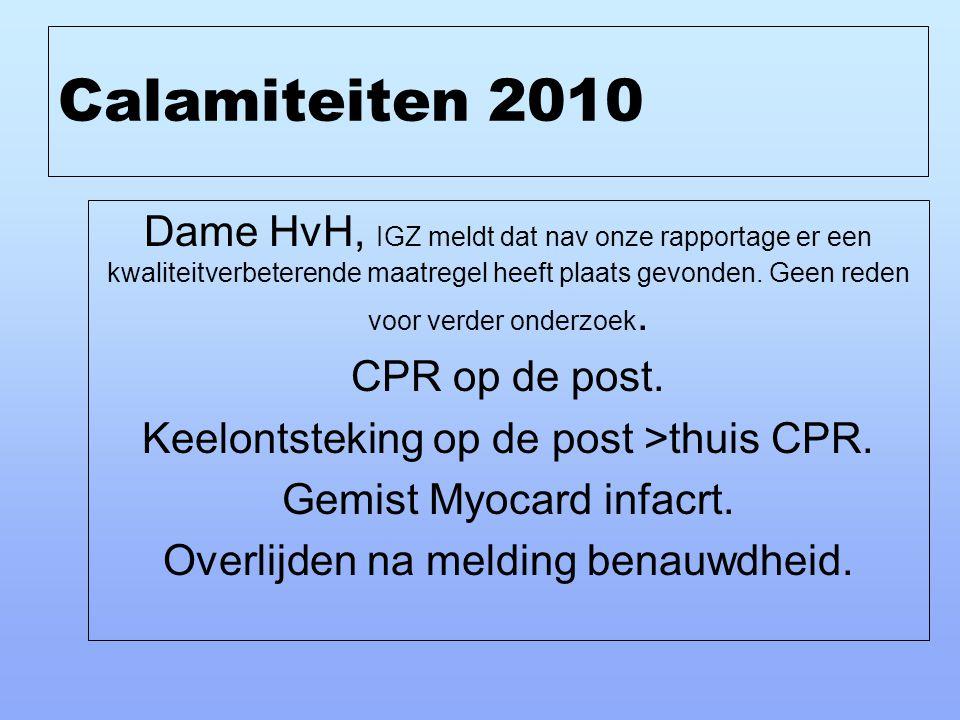 Calamiteiten 2010 Dame HvH, IGZ meldt dat nav onze rapportage er een kwaliteitverbeterende maatregel heeft plaats gevonden. Geen reden voor verder ond