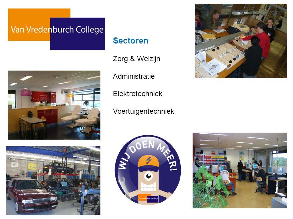 Sectoren Zorg & Welzijn Administratie Elektrotechniek Voertuigentechniek