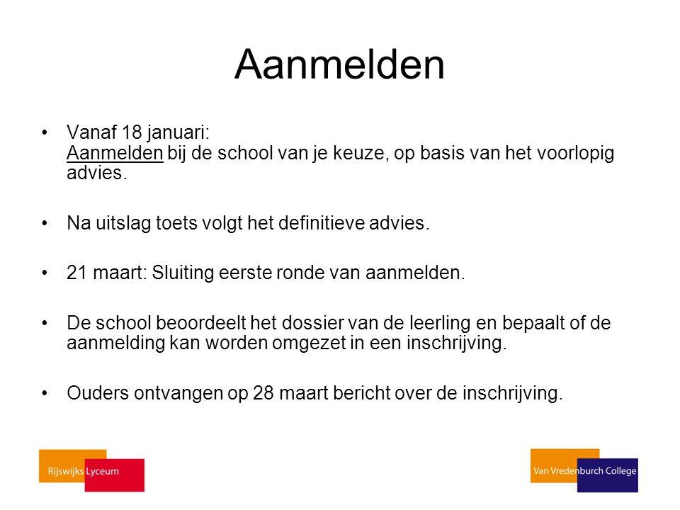 Vanaf 18 januari: Aanmelden bij de school van je keuze, op basis van het voorlopig advies. Na uitslag toets volgt het definitieve advies. 21 maart: Sl