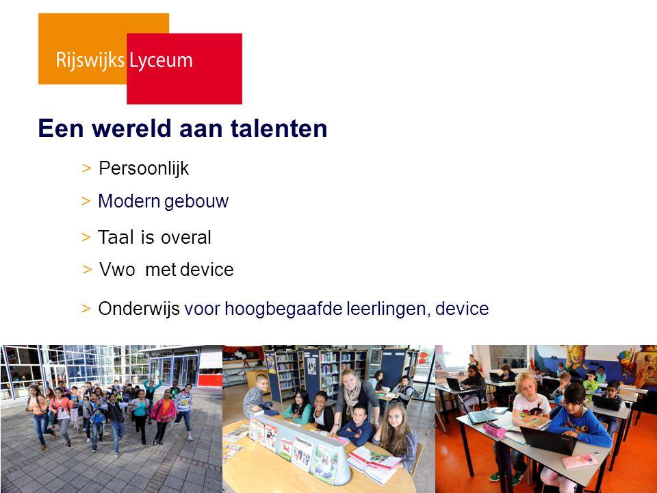 > Persoonlijk > Taal is overal > Vwo met device > Onderwijs voor hoogbegaafde leerlingen, device Een wereld aan talenten > Modern gebouw