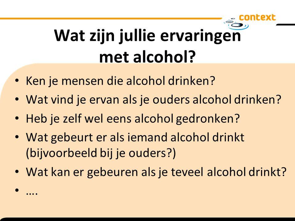 Wat zijn jullie ervaringen met alcohol? Ken je mensen die alcohol drinken? Wat vind je ervan als je ouders alcohol drinken? Heb je zelf wel eens alcoh