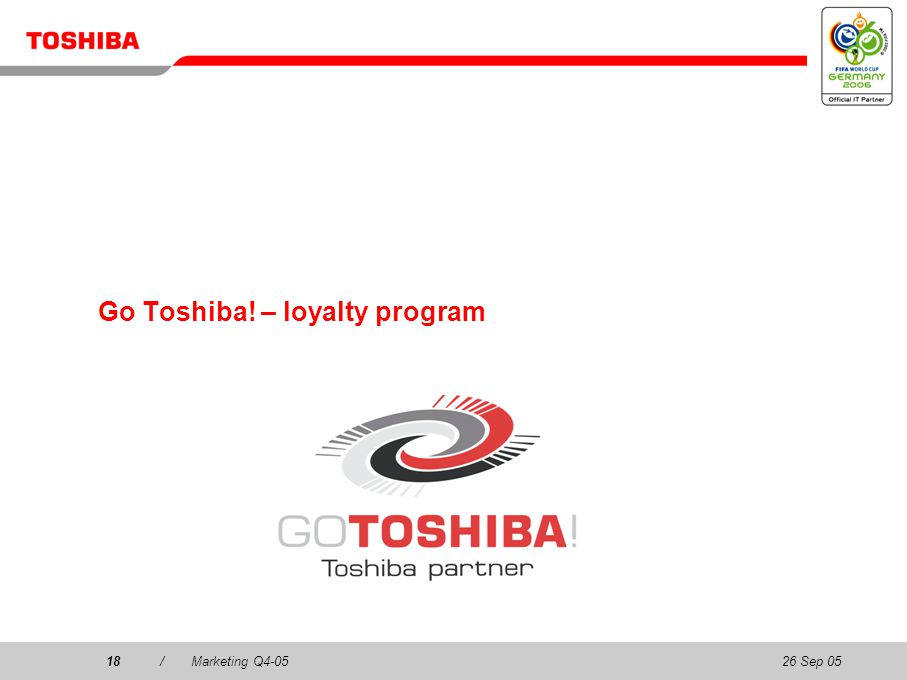 26 Sep 0518/Marketing Q4-0518 Go Toshiba! – loyalty program