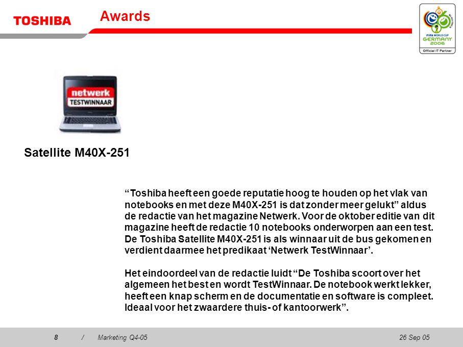 26 Sep 058/Marketing Q4-058 Awards Satellite M40X-251 Toshiba heeft een goede reputatie hoog te houden op het vlak van notebooks en met deze M40X-251 is dat zonder meer gelukt aldus de redactie van het magazine Netwerk.