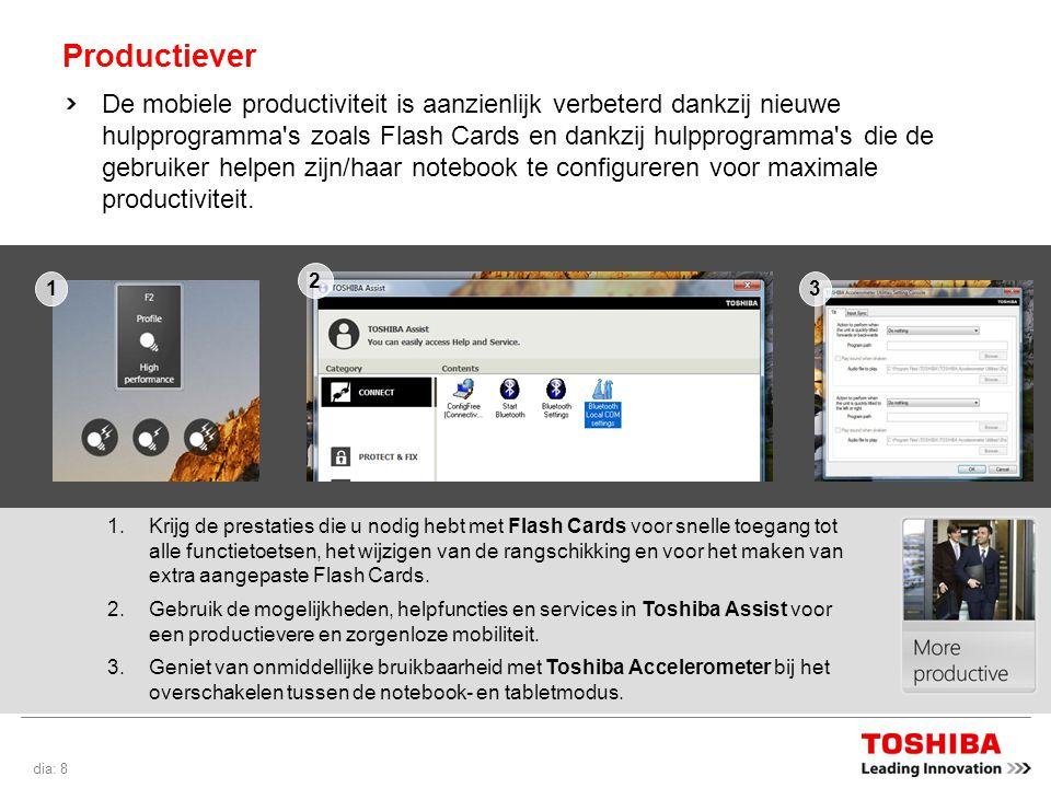 dia: 8 Productiever De mobiele productiviteit is aanzienlijk verbeterd dankzij nieuwe hulpprogramma s zoals Flash Cards en dankzij hulpprogramma s die de gebruiker helpen zijn/haar notebook te configureren voor maximale productiviteit.