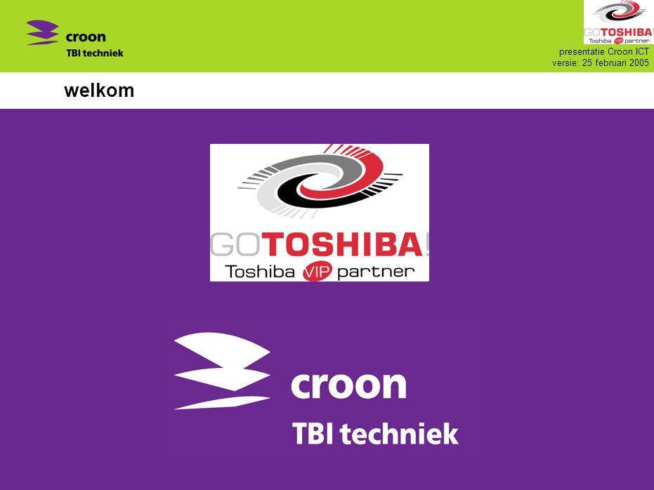 presentatie Croon ICT versie: 25 februari 2005 welkom