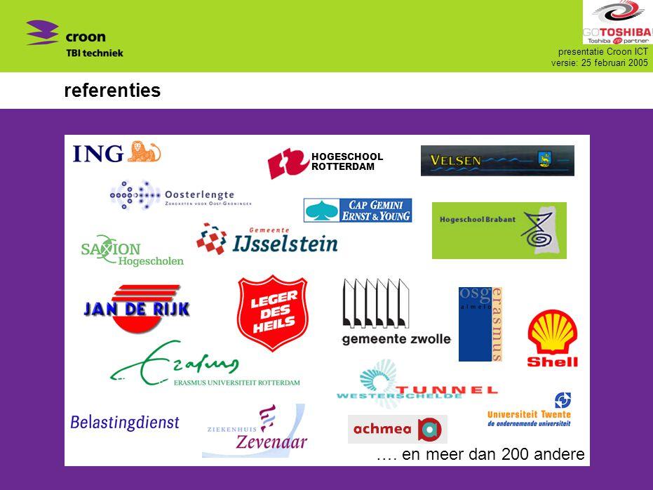 presentatie Croon ICT versie: 25 februari 2005 referenties …. en meer dan 200 andere HOGESCHOOL ROTTERDAM